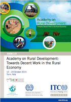Academy on Rural Development: Towards Decent Work in the Rural Economy from 12 to 23 October 2015 ITC/ILO Turin (Italy)