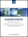 Climate Change: ADB Programs - Strengthening Mitigation and Adaptation in Asia and the Pacific