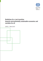 Guidelines for a just transition towards environmentally sustainable economies and societies for all