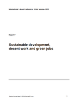 ILC 2013 - Executive summary of the Report V (Sustainable development, decent work and green jobs) (ILO HQ, 2013)