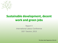 ILC 2013 - Presentation of the Report V (Sustainable development, decent work and green jobs) (ILO HQ, 2013)