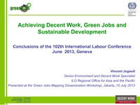 Achieving Decent Work, Green Jobs and Sustainable Development - Conclusions of the 102th International Labour Conference June  2013, Geneva