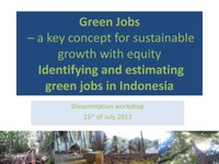 Green Jobs – a key concept for sustainable growth with equity:Identifying and estimating green jobs in Indonesia