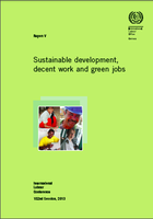 Sustainable development, decent work and green jobs (Report V submitted to ILO International Labour Conference 102 session, 2013)