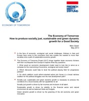 The Economy of Tomorrow: How to produce socially just, sustainable and green dynamic growth for a Good Society