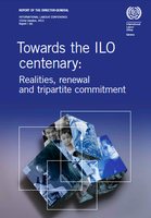Towards the ILO centenary: Realities, renewal and tripartite commitment